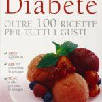 diabete-oltre-100-ricette-per-tutti-i-gusti