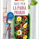 idee-per-la-pausa-pranzo-come-e-quando-prepararla