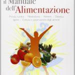 il-manuale-dellalimentazione-principi-nutritivi-alimenti-dietetica-igiene-cottura-e-conservazione-degli-alimenti