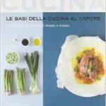 le-basi-della-cucina-al-vapore-97-ricette-illustrate-passo-a-passo-di-orathay-souksisavanh